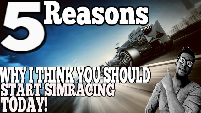 5 Reasons to start SimRacing now