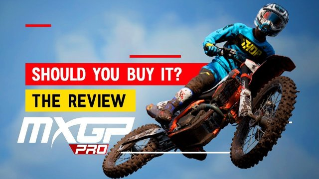 MXGP PRO - Should You Buy It? - Review