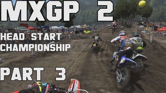 MXGP2 head start Championship part 3 - need to be consistent!